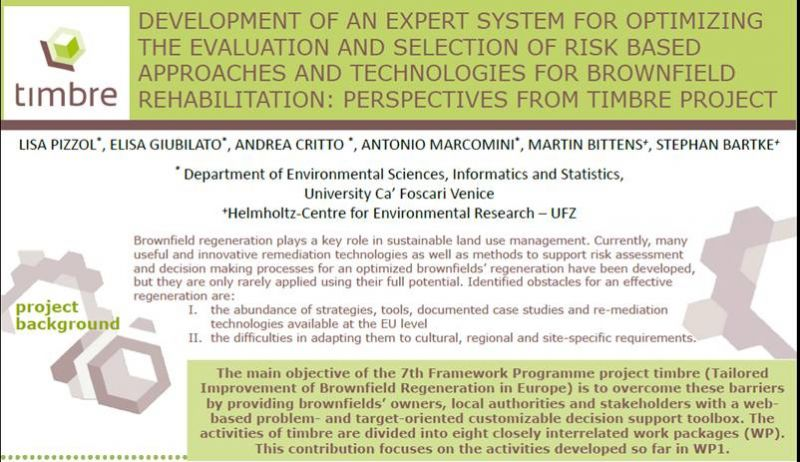 "Poster ""Development of an Expert System for optimizing the Evaluation and selection of Risk based approaches and technologies for Brownfield rehabilitation: perspectives from TIMBRE project"" by L. Pizzol, E. Giubilato, A. Critto et al."